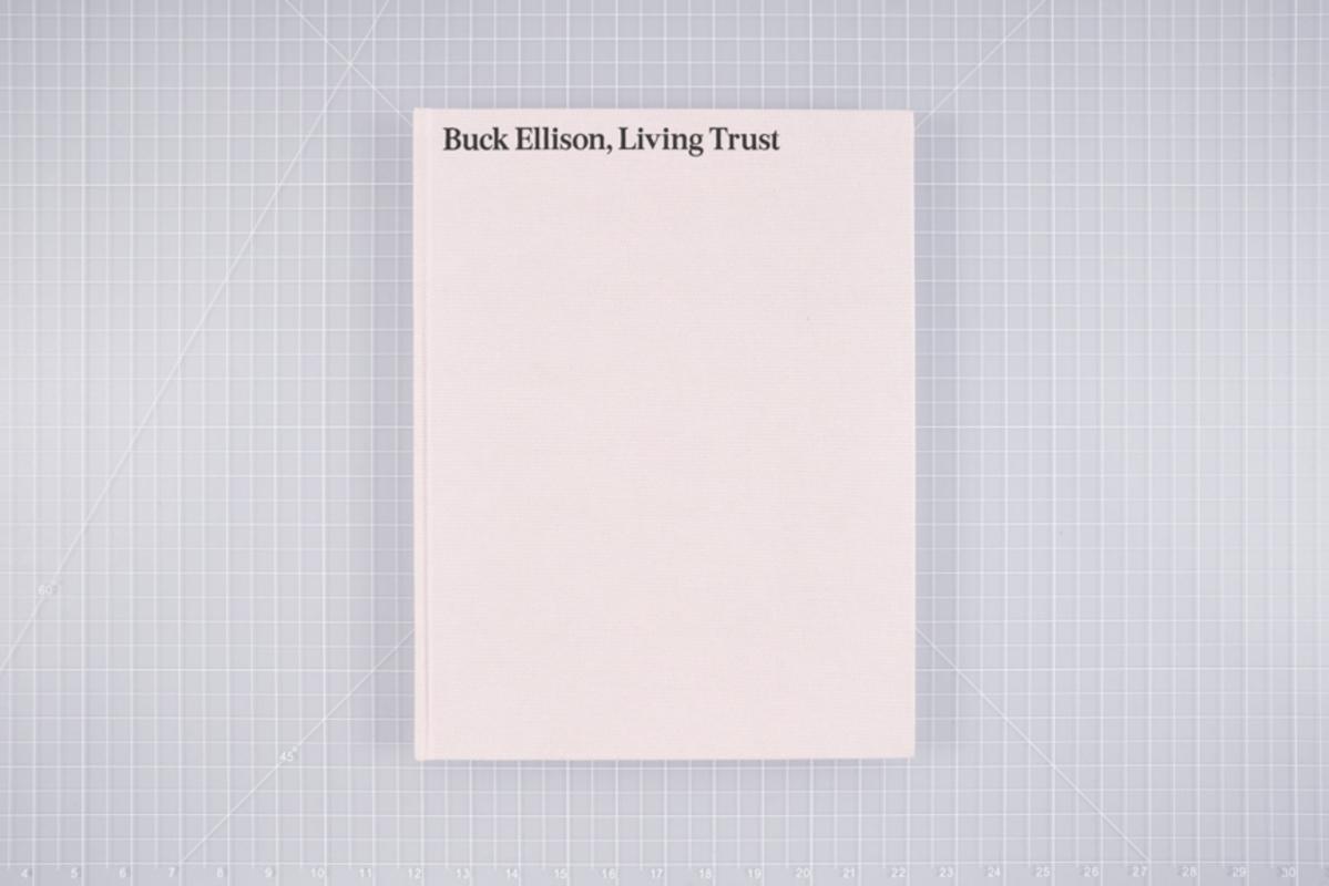 Living Trust by Buck Ellison, First PhotoBook 2020