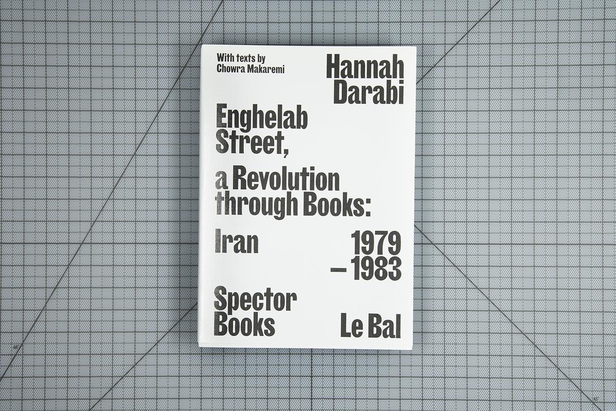 Enghelab Street, A Revolution through Books: Iran 1979-1983  by Hannah Darabi, Catalogue of the Year