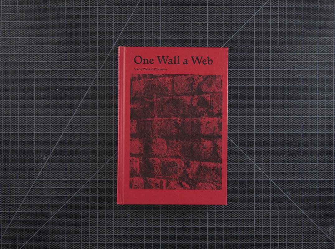 One Wall a Web by Stanley Wolukau-Wanambwa,  First PhotoBook